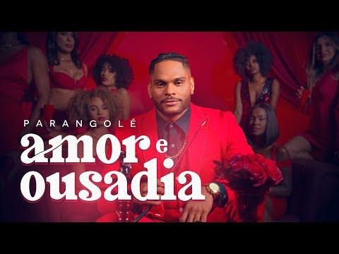 Amor e Ousadia - Banda Parangolé