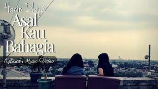 HANIN DHIYA - ASAL KAU BAHAGIA (Official Music Video) 2018