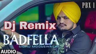 Badfella Sidhu Moose Wala Hard Bass Remix Dj Akash 9050750733