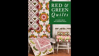 Red & Green Quilts - 14 Classic Quilts With Enduring Appeal