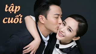 Phim Hay 2020 | Dương Mịch - Lưu Khải Uy | Hãy Để Anh Yêu Em - Tập Cuối | YEAH1 MOVIE