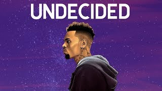 Chris Brown   Undecided (Discretion Remix)