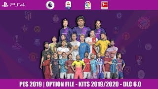 Download PES 2019 | OPTION FILE - KITS 2019/2020 - DLC 6 0