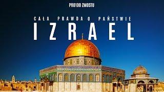 CAŁA PRAWDA O IZRAELU