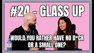 #24 - Would Your Rather have a Small D*ck or No D*ck?