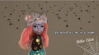 Billie Eilish | You Should See Me in a Crown 👑🕷️ | клип монстер хай | stop motion monster high |