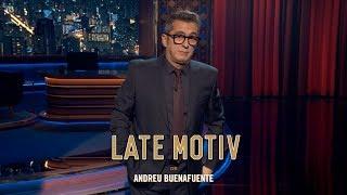 "LATE MOTIV   Monólogo De Andreu Buenafuente. ""La Venda Ya Cayó"" | #LateMotiv489"