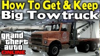 "GTA Online - HOW TO GET, KEEP, & INSURE ""BIG TOWTRUCK"" (Modded Vehicle) [GTA V Multiplayer]"