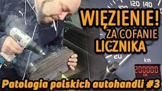WIĘZIENIE ZA COFANIE LICZNIKA !!! Patologia Polskich Autohandli #3