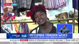 Mitumba traders unhappy with the ban