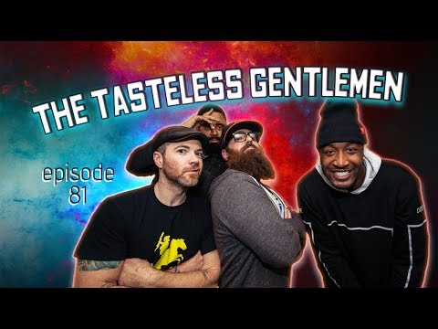 The Tasteless Gentlemen Show – Episode 81
