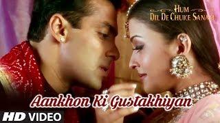 Aankhon Ki Gustakhiyan Full Song | Hum Dil De Chuke