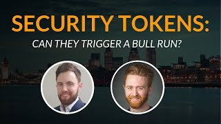 """""""Security Tokens Could Trigger A Bull Run""""   Piers Ridyard Interview Pt. 2"""