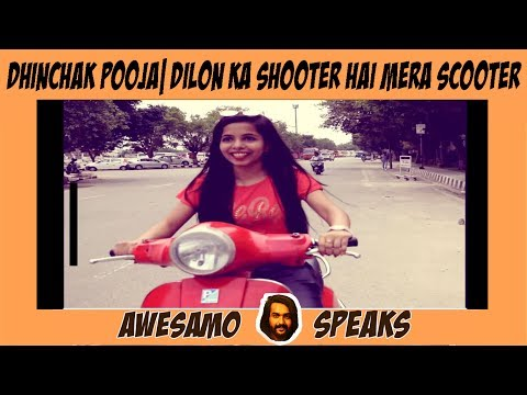 AWESAMO SPEAKS | DILON KA SHOOTER HAI MERA SCOOTER BY DHINCHAK POOJA