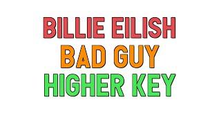 bad guy billie eilish karaoke higher key - Thủ thuật máy