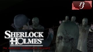 Sherlock Holmes (Video Games) - The Awakened [Remastered version] - Pt.13