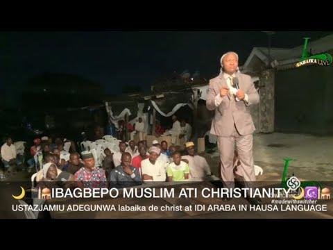 USTAZJAMIU/IBAGBEPO MUSLIM ATI CHRISTIAN(THURSDAY LECTURE)IN HAUSA LANGUAGE