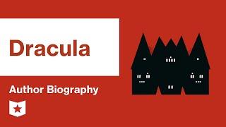 Dracula  | Author Biography | Bram Stoker