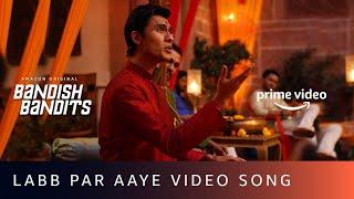 Labb Par Aaye Video Song | Bandish Bandits | Javed Ali | Shankar Ehsaan Loy | Amazon Original