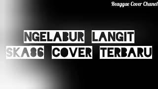 Ngelabur Langit Cover SKA86 Terbaru.