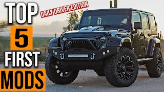 Best First 5 Mods For Jeep Wrangler  | Daily Driver Edition