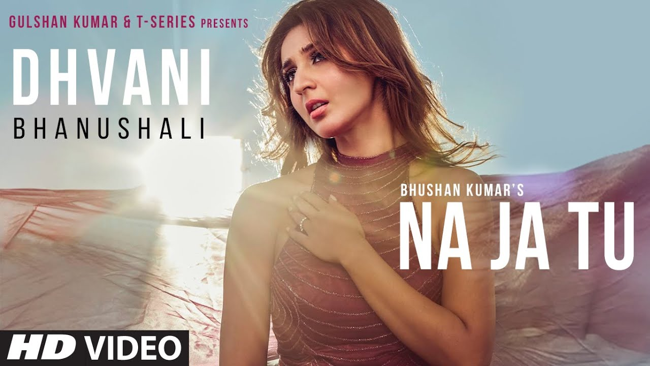 Na Ja Tu Lyrics in Hindi - Dhvani Bhanushali