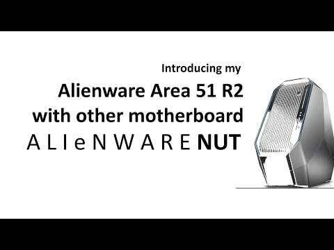 Introducing my Alienware Area 51 R2 with other motherboard