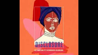 Disclosure   Ultimatum Edit (Feat Fatoumata Diawara)
