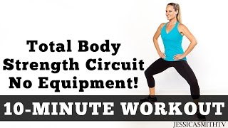 10 Minute Total Body Strength No Equipment Workout by jessicasmithtv