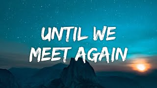 Nick Jonas - Until We Meet Again (Lyrics)