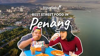 Best Street Food in Penang | Traveloka Travel Guide