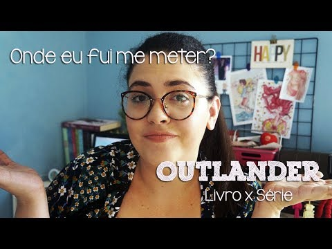 Livro x Adaptação: Outlander - E a Viajante no tempo