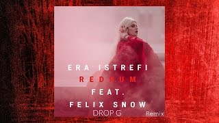 Era Istrefi - Redrum feat. Felix Snow (Drop G Remix)