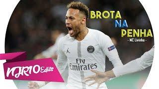 Neymar Jr   Brota Na Penha (MC Livinho Feat. Rennan Da Penha)