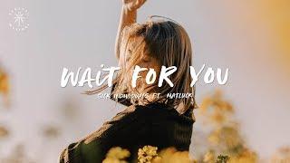 SICK INDIVIDUALS - Wait For You (feat. Matluck) [Lyrics]