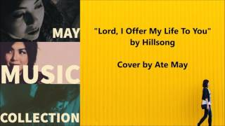 Lord, I Offer My Life To You by Hillsong