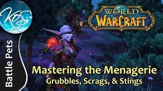 World of Warcraft: Mastering the Menagerie - GRUBBLES, SCRAGS, STINGS - WoW Battle Pet Strategy, WoD