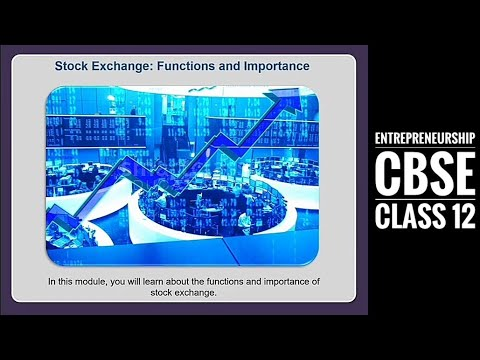 Stock Exchange : Functions & Importance | Resource Mobilization | Entrepreneurship | Class 12 - CBSE