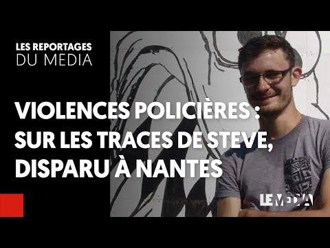 VIOLENCES POLICIÈRES : SUR LES TRACES DE STEVE, DISPARU À NANTES