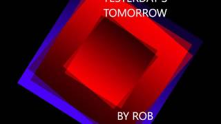 Rob Steven's – Yesterday's Tommorow