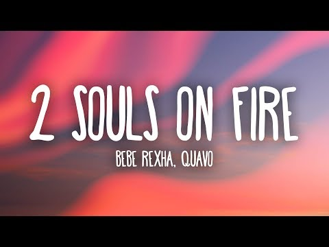 Bebe Rexha 2 Souls On Fire Feat Quavo