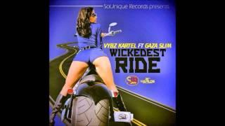 Vybz Kartel & Gaza Slim - Wickedest Ride - January 2014 | @GazaPriiinceEnt