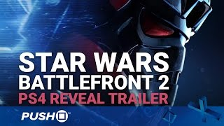 Star Wars Battlefront 2: Official Reveal Trailer | PS4 | Campaign, Multiplayer, More
