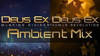 Deus Ex: Ambient Mix (Mankind Divided // Human Revolution)