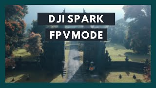 DJI Spark | Cinematic Video | FPV Mode