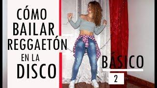 Cómo Bailar Reggaetón En La Disco, Básico 2