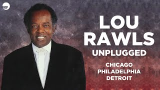 7. Tomorrow - Lou Rawls (Unplugged) Chicago - Philadelphia - Detroit