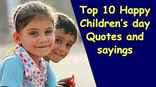 Top 10 Happy Children's Day Quotes and Sayings | Children's day quotes in English