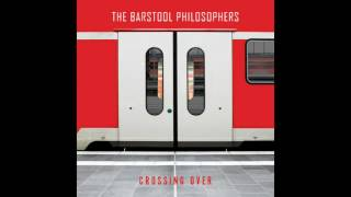 The Barstool Philosophers - On My Way To You