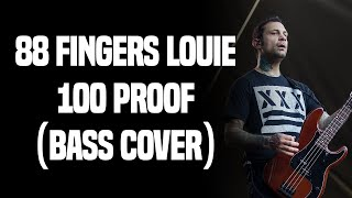 88 Fingers Louie - 100 Proof (Bass Cover)